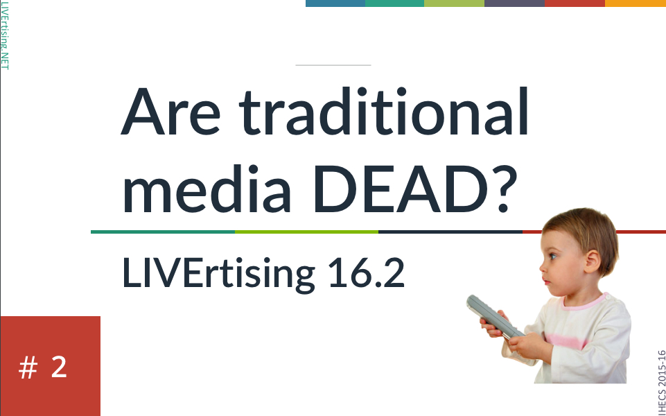 LIVErtising16_2 Are traditional media dead?
